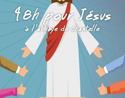 48 h pour Jésus à Chantelle