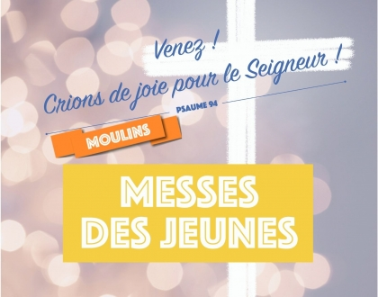 La messe des aumôneries de Moulins